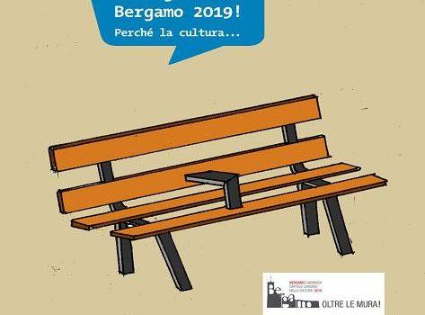 IO VOGLIO BERGAMO 2019! PERCHE' LA CULTURA…