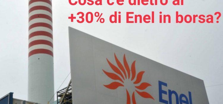 Investire consapevolmente – Cosa c'è dietro al + 30% di Enel in borsa?