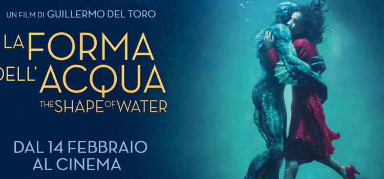 Silenzio in sala – La forma dell'acqua (The shape of water)